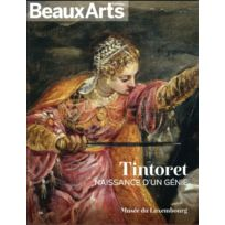 Beaux Arts Editions - Tintoret, naissance d'un génie ; musée de Luxembourg