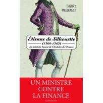 La Decouverte - Etienne de Silhouette 1709-1767, ; le ministre banni de l'histoire de France
