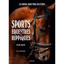 Chronique - sports équestres & hippiques ; le cheval dans tous ses états