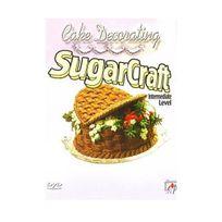Quantum - Cake Decorating - Sugarcraft Intermediate Level Import anglais