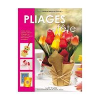 Tutti Frutti - Pliages en fête : Cartes, boîtes, cadeaux, plus de 30 pliages en origami, kirigami, iris et autres techniques