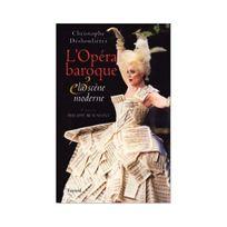 Fayard - L'Opéra baroque et la scène moderne