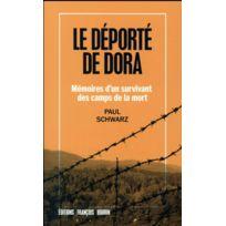 Francois Bourin - le déporté de Dora ; mémoires d'un survivant des camps de la mort