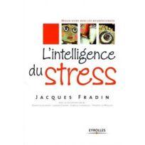Organisation - l'intelligence de stress ; mieux vivre avec les neurosciences