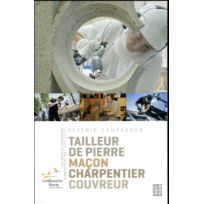Isabelle Le Goff - devenir Compagnon tome 1 ; les métiers créateurs d'espaces de vie : gros oeuvre ; tailleur de pierre, maçon, charpentier, couvreur