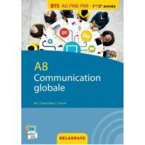 Delagrave - A8 communication globale ; Bts, Ag, Pme-pmi, 1ère et 2ème année ; pochette de l'élève