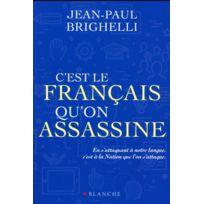 Blanche - c'est le français qu'on assassine
