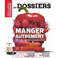 Alternatives Economiques - Les Dossiers D'N.11 ; manger autrement : vers une alimentation durable