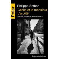 Editions Du Caiman - les trois visages de la vengeance tome 1 ; Cécile et le monsieur d'à côté