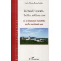L'HARMATTAN - Richard Hayward, l'indien millionaire ou la renaissance d'une tribu par les machines à sous