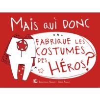 Marque Generique - Livre : Mais qui donc fabrique les costumes des héros