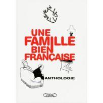 Michel Lafon - une famille bien française ; anthologie