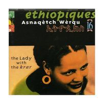 Buda Musique - Ethiopiques, Vol. 16: Asnaqetch Werqu The Lady With the Krar