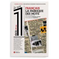 Le Un - Le 1 N.172 ; français, la fabrique des mots
