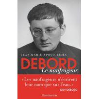 Flammarion - Guy Debord, le naufrageur