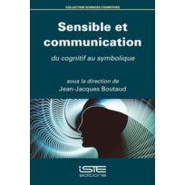 Iste - sensible et communication ; du cognitif au symbolique