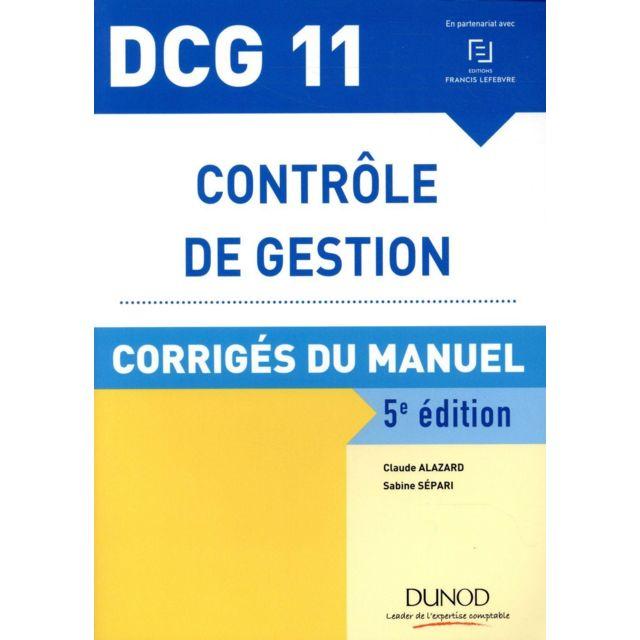 Dunod Dcg 11 Contrôle De Gestion Corrigés Du Manuel 5e édition