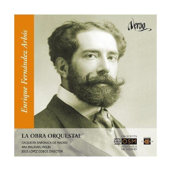 Verso - Enrique Fernández Arbós, Vol. 2: La Obra Orquestal