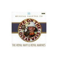 Bandleader - Life On The Ocean Wave, The Royal Navy & Royal Marines