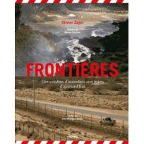 Chronique - frontières ; des confins d'autrefois aux murs d'aujourd'hui