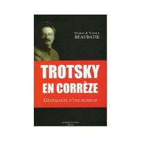 Le Bord De L'EAU - Trotsky en Corrèze : Généalogie d'une rumeur