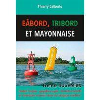 L'ANCRE De Marine - bâbord, tribord et mayonnaise