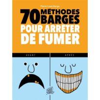 Editions Flblb - 70 methodes barges pour arreter de fumer