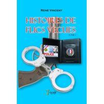 7 Ecrit - histoire de flics vécues t.1