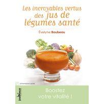 Jouvence - Les incroyables vertus des jus de légumes santé Livre, éditeur