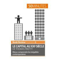 50 Minutes - le capital au Xxie siècle de Thomas Piketty ; mieux comprendre les inégalités contemporaines