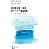 Libre & Solidaire - pour en finir avec l'économie ; la grande manipulation