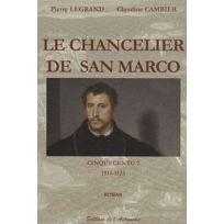 Editions De L'ASTRONOME - Cinquecento tome 2 ; le chancelier de san marco 1514-1524