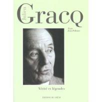 Chene - Julien Gracq ; Verite Et Legendes