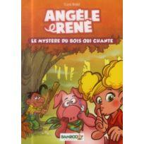 Bamboo - Angèle et René tome 1 ; le mystère du bois qui chante