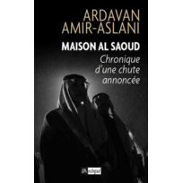 Archipel - maison Al Saoud ; chronique d'une chute annoncée