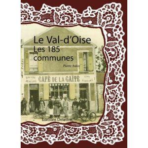 Delattre le val d 39 oise les 185 communes pas cher for Liste communes oise