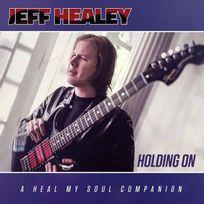 - Jeff Healey - Holding on - a heal my soul companion Boitier cristal