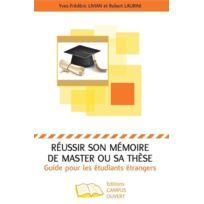 Campus Ouvert - réussir son mémoire de master ou sa thèse ; guide pour les étudiants étrangers