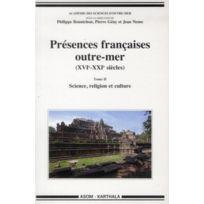 Karthala - Presences francaises outre-mer xvie-xxie siecles tome ii - science, religion et culture