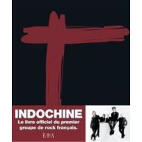 Epa - Indochine, le livre officiel du premier groupe de rock français
