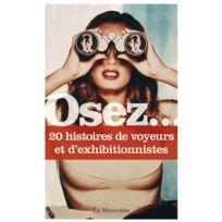 La Musardine - Osez 20 histoires de voyeurs et d'exhibitionnistes