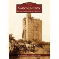 Editions Sutton - Saint-Emilion ; patrimoine mondial de l'humanité