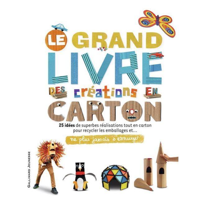 Ne Plus Jamais S Ennuyer Le Grand Livre Des Creations En Carton