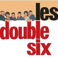 - Les Double Six - Les Double Six