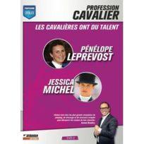 Equidia - Profession cavalier - Dvd 2 - Les cavalières ont du talent : Pénélope Leprevost, Jessica Michel