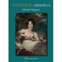 Editions Rabelais - Napoléon amoureux