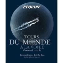 Editions l'Equipe - Tours du monde à la voile - Courses et records
