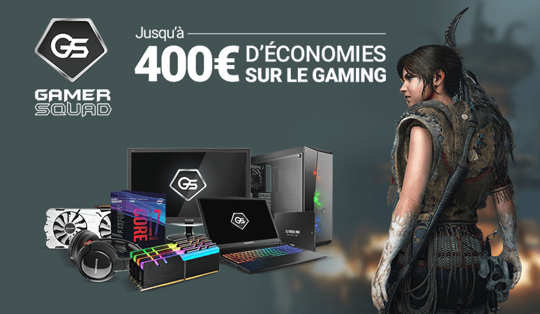 Gamer Squad - Jusqu'à 400€ d'économies sur le Gaming !