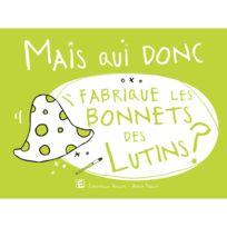 Marque Generique - Livre : Mais qui donc fabrique les bonnets des lutins
