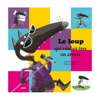 Editions Auzou - Livre grand format : Le Loup qui voulait devenir un artiste